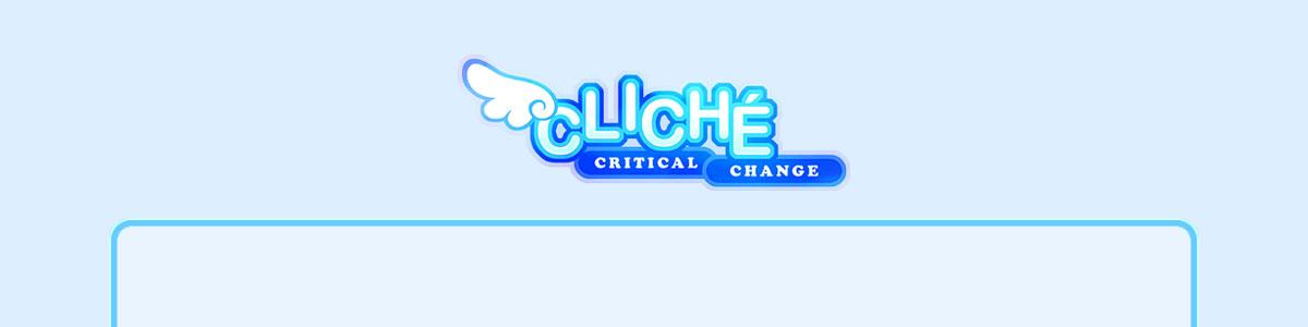 Cliché - Critical Change: Game Guide